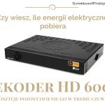 Dekoder HD 6000 Cyfrowego Polsatu – Ile Energii Zużywa i Dlaczego Należy Go Wyłączać Kiedy Nie Oglądamy Telewizji?