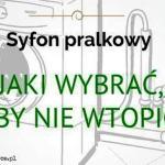 Syfon Pralkowy – Przeczytaj Zanim Kupisz, Żeby Nie Wdepnąć w Bagno!