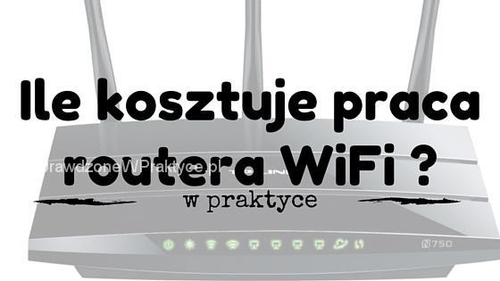 Ile kosztuje praca routera WiFi -