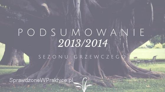 PODSUMOWANIE sezonu grzewczego 2013/2014