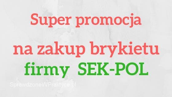 Super promocja na brykiet SEK-POL