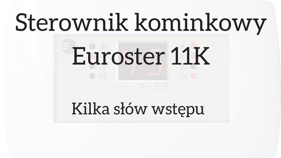sterownik-kominkowy-euroster-11k kilka słów wstępu