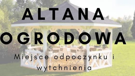 Altana Ogrodowa Dobre Miejsce Na Poobiednią Kawę I Rodzinne