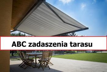 ABC zadaszenia tarasu – jak osłonić się przed słońcem i wypoczywać na tarasie w słoneczne dni?