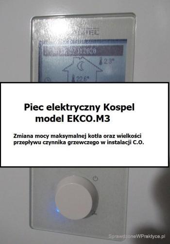 Elektryczny piec C.O. Kospel EKCO.M3/MN3 jak zmienić moc pieca i przepływ wody w instalacji C.O. ?