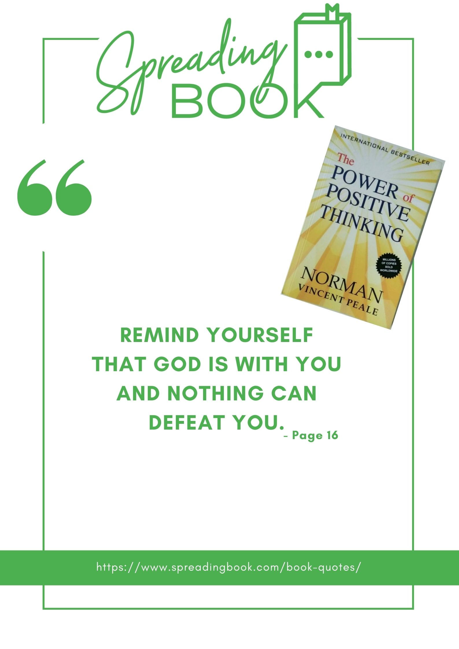 Remind yourself that God is with you and nothing can defeat you.