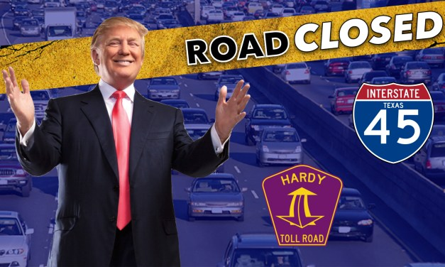 Major Weekend Traffic Closures; Donald Trump Rally, I-45 & Hardy Toll Road Closed