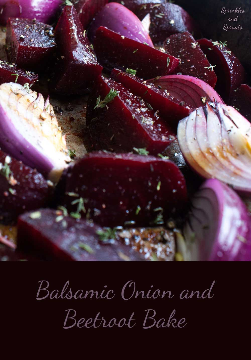 Balsamic onion and beetroot bake. A deliciously and naturally sweet side dish that is perfect for serving with grilled meats.