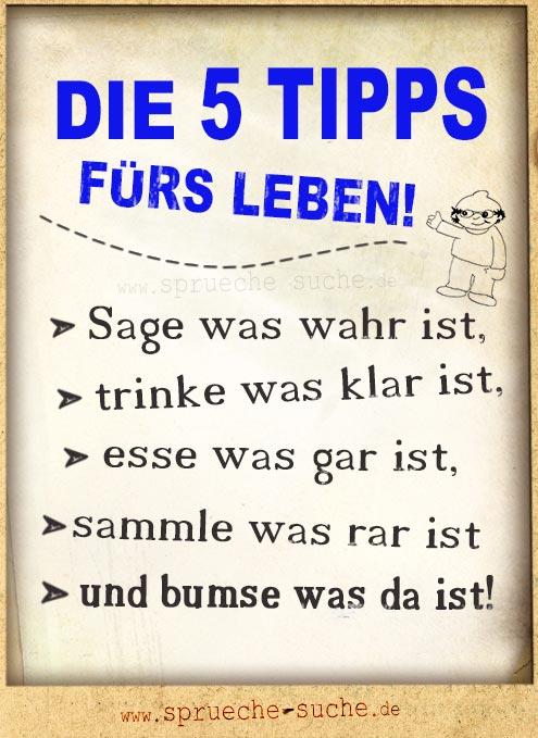 Die 5 Tipps Furs Leben Lustige Spruche Spruche Suche