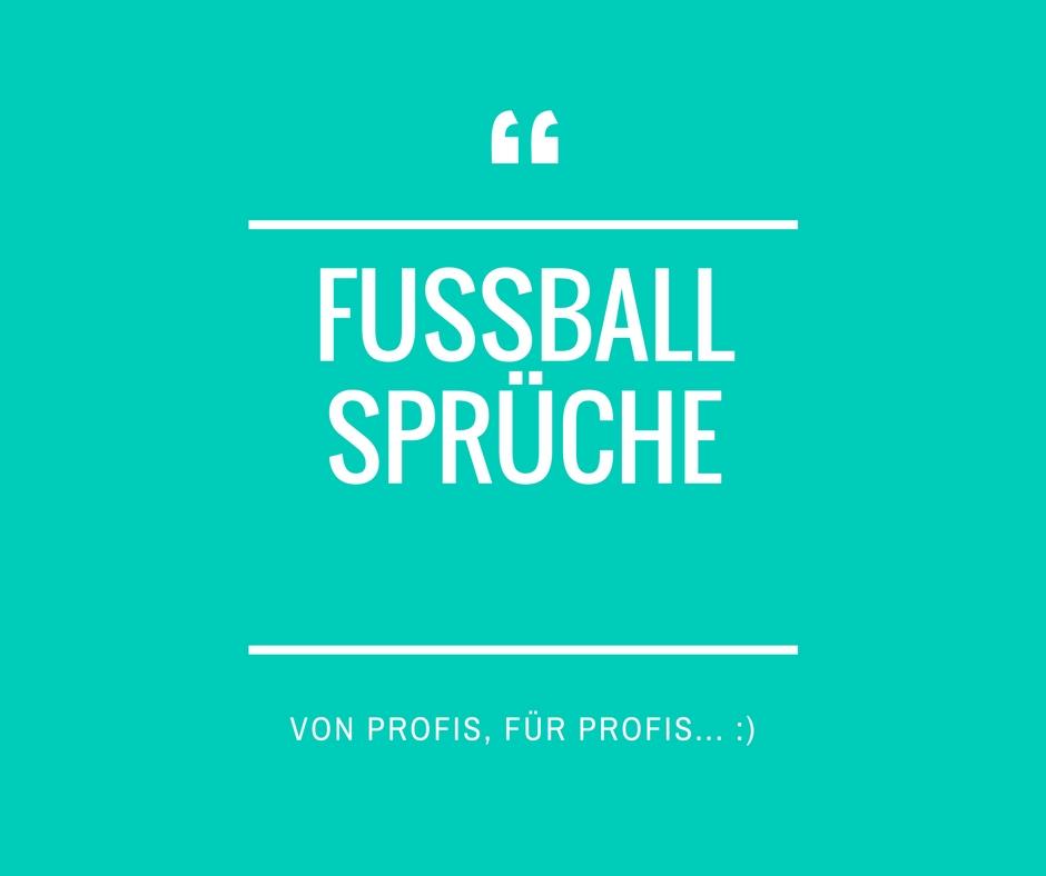 Die Besten 33 Fussball Spruche Auf Istdaslustig De