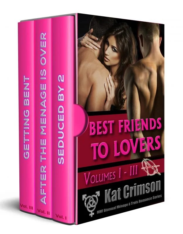 Best Friends to Lovers Volumes I-III Box Set: MMF Bisexual Ménage a Troís Romance Series