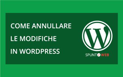 Come annullare le modifiche in WordPress