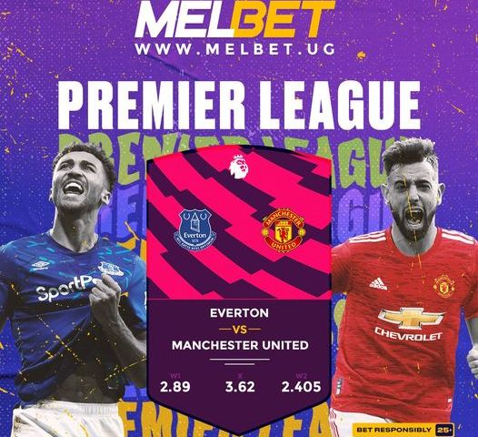 Exclusive Analysis As MelBet UG Pump Billions In Everton vs Man United, Liverpool Vs Man City Games
