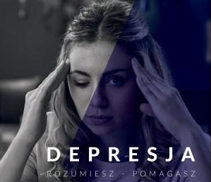Depresja, Rozumiesz – Pomagasz