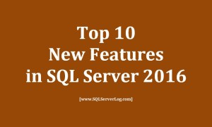Top10_New_Features_in_SQL_Server_2016