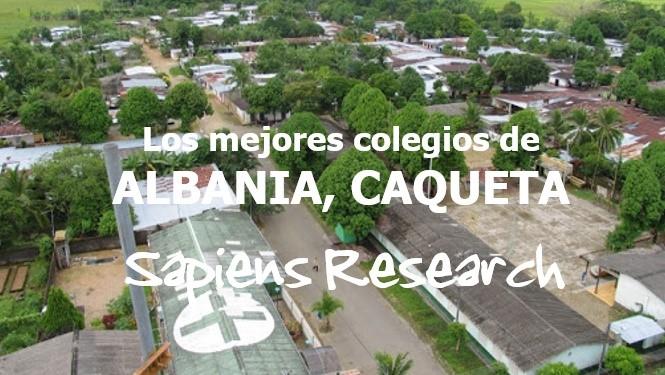 Los mejores colegios de Albania, Caqueta