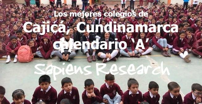 Los mejores colegios de Cajicá, Cundinamarca calendario 'A'