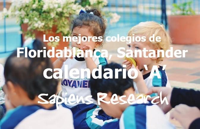 Los mejores colegios de Floridablanca, Santander calendario 'A'