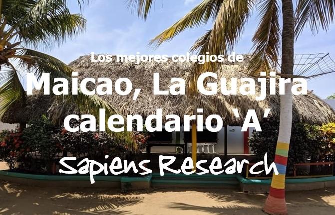 Los mejores colegios de Maicao, La Guajira calendario 'A'