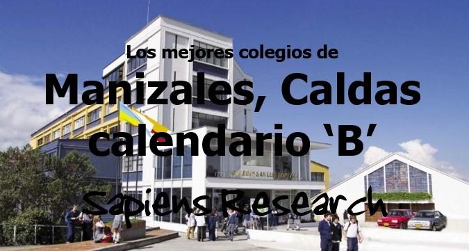 Los mejores colegios de Manizales, Caldas calendario 'B'