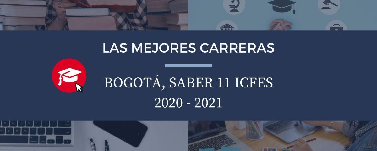 Las mejores carreras Bogotá, saber 11 Icfes 2020-2021