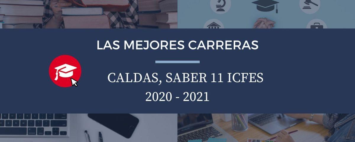 Las mejores carreras Caldas, saber 11, Icfes 2020-2021