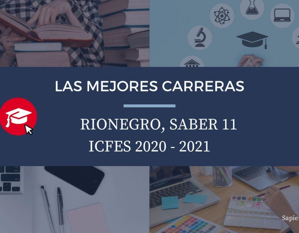 Las mejores carreras Rionegro, saber 11, Icfes 2020-2021