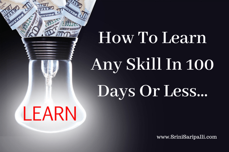 How To Learn Any Skill In 100 Days Or Less