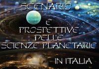 Scenario e prospettive delle Scienze Planetarie in Italia