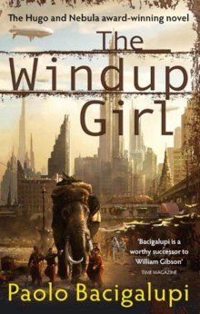 Paolo Bacigalupi_The Windup Girl 1
