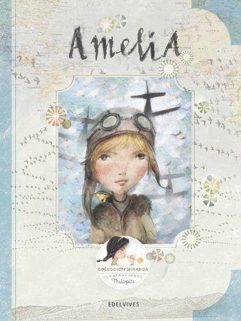 amelia earhart para niños, biografías para niños, libros bonitos, literatura infantil