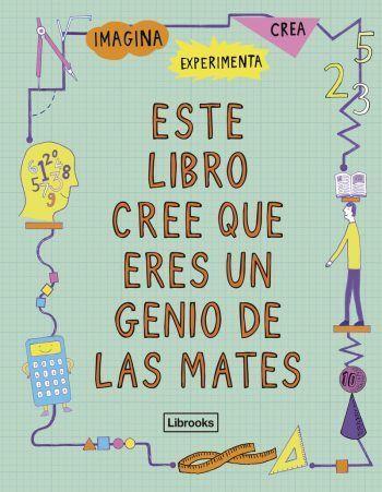 este libro cree que eres un genio de las mates, matemáticas para niños, libros divertidos para niños,