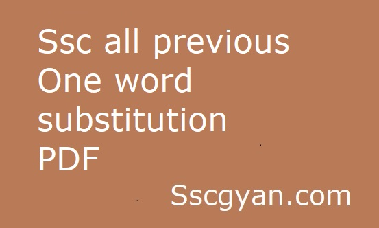 Ssc all previous One word substitution PDF