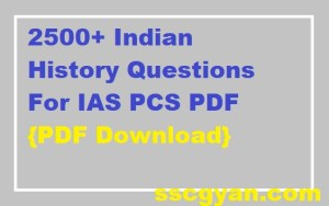 2500+ Indian History Questions For IAS PCS PDF