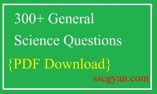 300+ General Science Questions PDF in Hindi Download - SSCGYAN