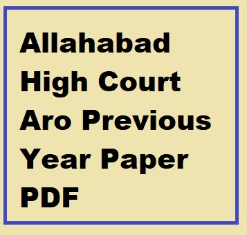 Allahabad High Court Aro Previous Year Paper PDF