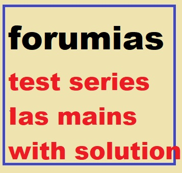 forumias test series Ias mains with solution