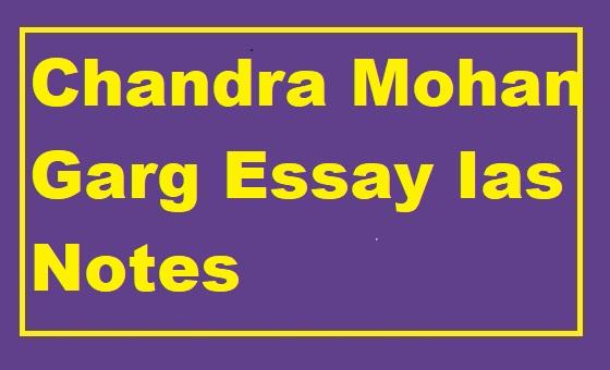 Chandra Mohan Garg Essay Ias Notes