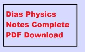 Dias Physics Notes Complete PDF