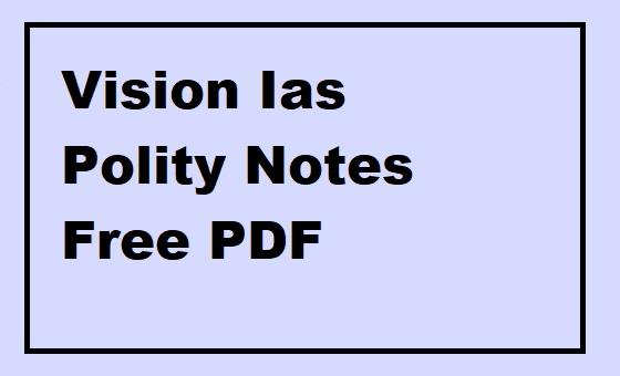 Vision Ias Polity Notes Free PDF