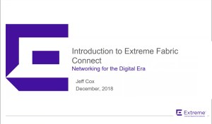 Title Slide to Intro to Fabric Connect by Extreme Networks