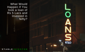 What Would Happen If You took a loan of Rs 5 Lacs and Invested in Nifty?