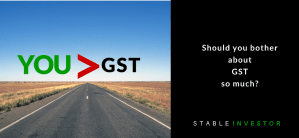 Should you bother about GST so much?