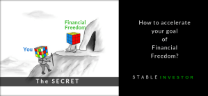 'The Secret' – How to Accelerate your Financial Freedom?