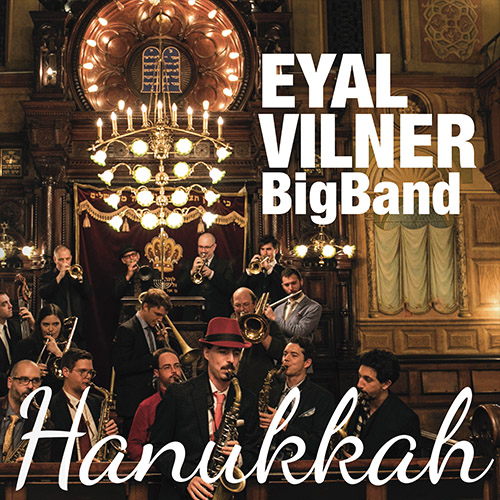 The Eyal Vilner Big Band, Hanukkah Review 2