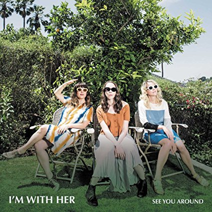 I'm With Her , See You Around Review 2