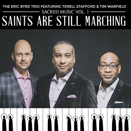 The Eric Byrd Trio, Sacred Music Vol. 1: Saints Are Still Marching Review 2