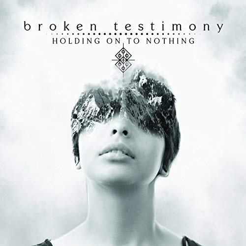 Broken Testimony, Holding On To Nothing Review 2