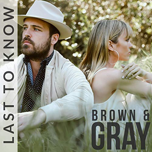 Brown & Gray, Last To Know Review 2