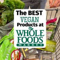 The BEST Whole Foods Vegan Products that You Need to Try!